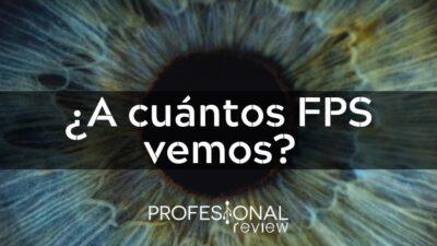 A cuantos FPS ve el ojo