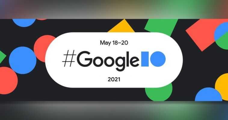 Comment suivre Google I / O 2021 en direct et en ligne