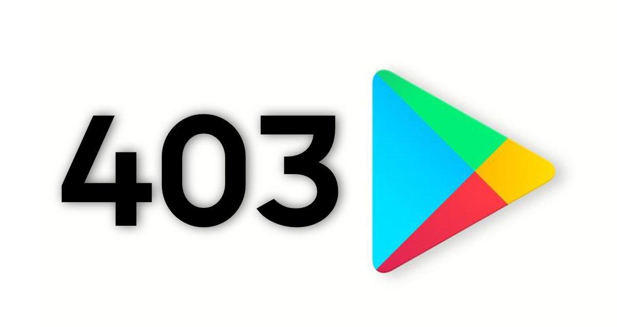 Erreur 403 Google Play